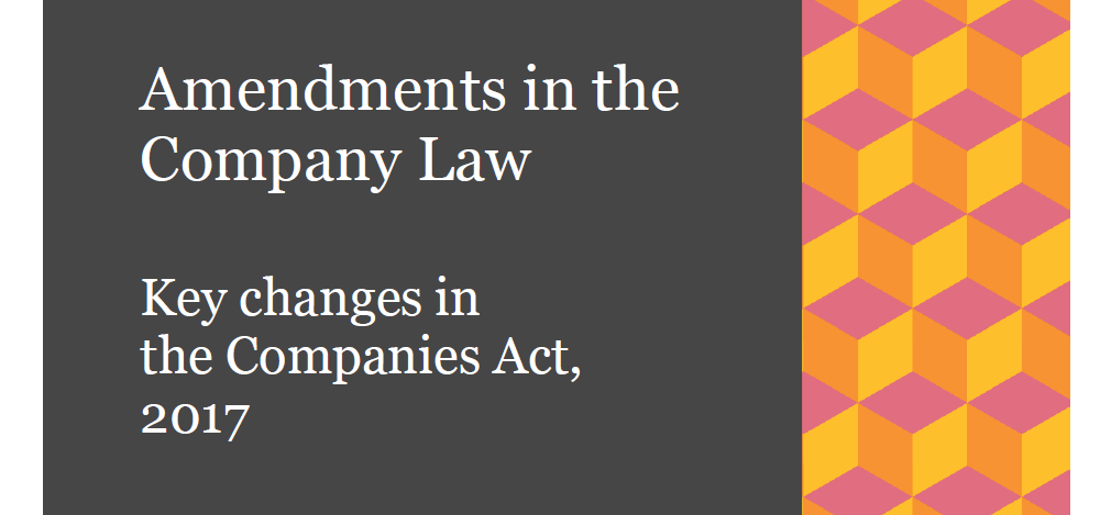 Amendments in the Company Law Key changes in the Companies Act, 2017