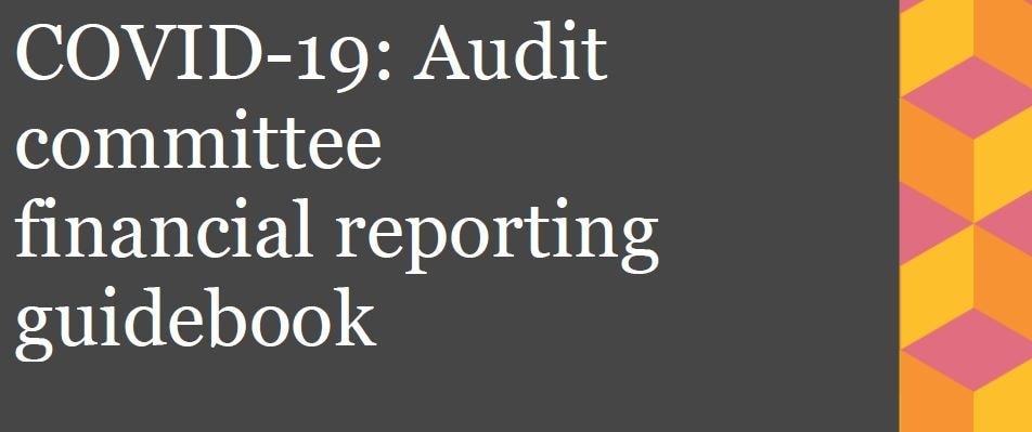 COVID-19: Audit Committee Financial Reporting Guidebook