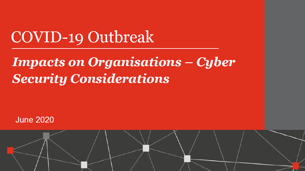Impacts of COVID-19 on Organisations - Cyber Security Considerations